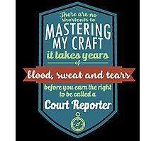 """""""There are no shortcuts to Mastering My Craft, it takes years of blood, sweat and tears before you earn the right to be called a Court Reporter"""" Collection #450074 Photographic Print"""