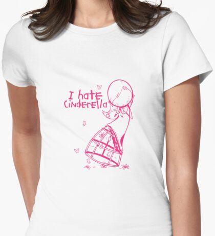 I hate Cinderella Girl Womens Fitted T-Shirt