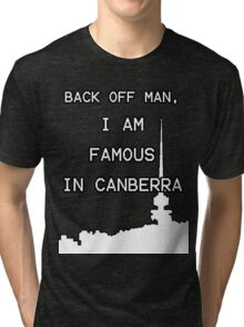 Famous in Canberra Tri-blend T-Shirt