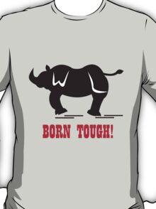 Born Tough T-Shirt