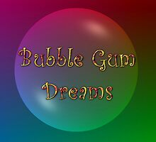 Bubble Gum Dreams by flipteez