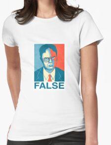 Dwight Schrute - False Womens Fitted T-Shirt