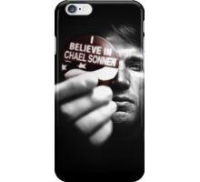 Believe in Chael iPhone Case/Skin