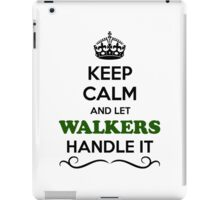 Keep Calm and Let WALKERS Handle it iPad Case/Skin