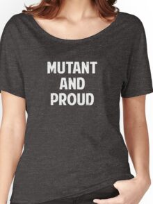 Mutant and Proud Women's Relaxed Fit T-Shirt