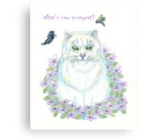 What's New Pussycat Canvas Print