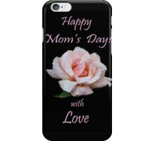Happy Mom's Day! iPhone Case/Skin