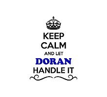 Keep Calm and Let DORAN Handle it Photographic Print