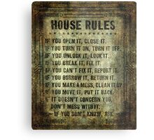 House Rules - read em an weep! no excuses tolerated! Metal Print