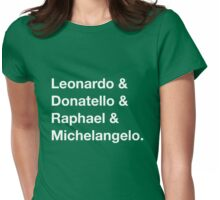 Leonardo & Donatello & Raphael & Michelangelo. Womens Fitted T-Shirt
