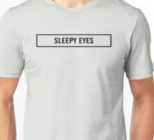 Sleepy Eyes Unisex T-Shirt
