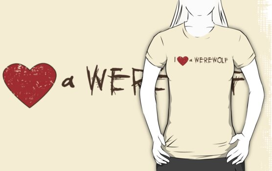 I Love (Heart) a Werewolf Twilight T-Shirt by fifilaroach