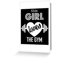 THIS GIRL LOVES THE GYM Greeting Card