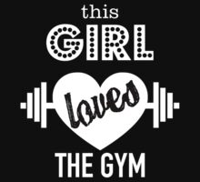 THIS GIRL LOVES THE GYM T-Shirt