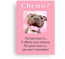 Chemo, funny Pit Bull Canvas Print