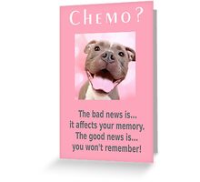 Chemo, funny Pit Bull Greeting Card