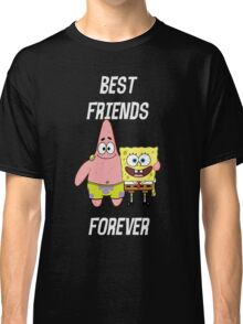 Patrick & Spongebob best friends forever [white text] Classic T-Shirt
