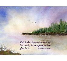 A New Day - Psalm 118:24 Photographic Print