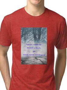Never Give Up! Tri-blend T-Shirt