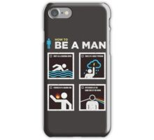 How to Be a Man iPhone Case/Skin