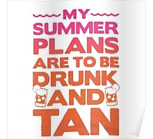 Drunk and Tan Poster