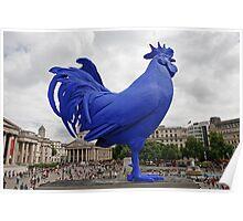 A Blue cockerel lands in Trafalgar Square Poster