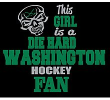 THIS GIRL IS A DIE HARD WASHINGTON HOCKEY FAN Photographic Print