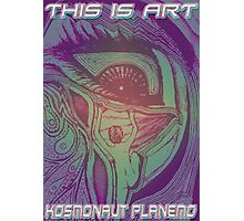 THIS is ART Photographic Print