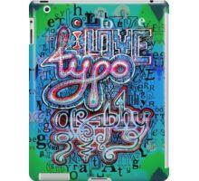 I Love Typography iPad Case/Skin