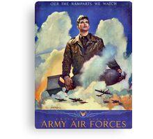 O'er the ramparts we watch - WW2 Propaganda Poster - USAAF World War 2 Canvas Print