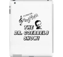 The Dr. Goebbels Show! iPad Case/Skin