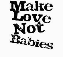 Make Love Not Babies Mens V-Neck T-Shirt