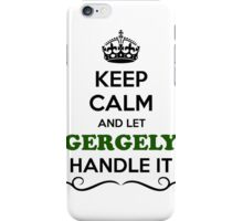 Keep Calm and Let GERGELY Handle it iPhone Case/Skin