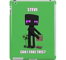 Steve, can I take this? iPad Case/Skin