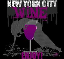 NEW YORK CITY WINE - ENJOY! by debrisnyc