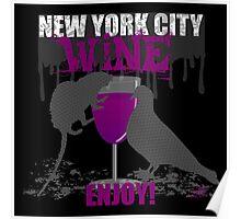 NEW YORK CITY WINE - ENJOY! Poster