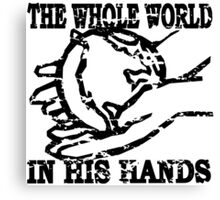 THE WHOLE WORLD IN HIS HANDS Canvas Print