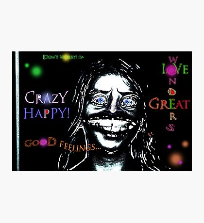 Crazy Happy Photographic Print