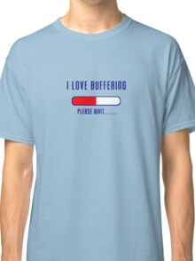 Buffering Please Wait T-shirt - Application File Loading Classic T-Shirt