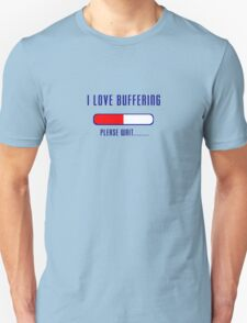Buffering Please Wait T-shirt - Application File Loading T-Shirt