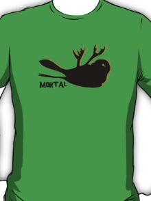 Mortal...... T-Shirt