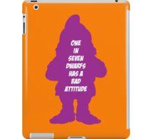 1 in 7 dwarfs has a bad attitude iPad Case/Skin