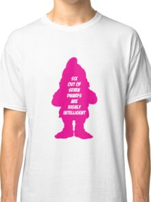 6 out of 7 dwarfs are highly intelligent Classic T-Shirt