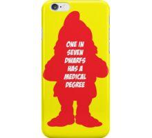 1 in 7 dwarfs has a medical degree iPhone Case/Skin