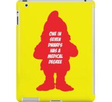 1 in 7 dwarfs has a medical degree iPad Case/Skin