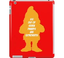 6 out of 7 dwarfs are extroverts iPad Case/Skin