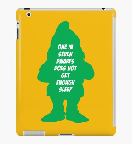 One in 7 dwarfs does not get enough sleep iPad Case/Skin