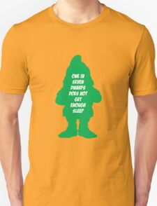 One in 7 dwarfs does not get enough sleep T-Shirt