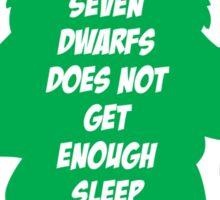 One in 7 dwarfs does not get enough sleep Sticker