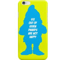 6 out of 7 dwarfs are not happy iPhone Case/Skin